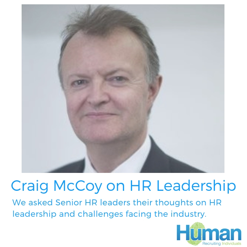 """You can't be a wall flower"" – Senior HR Director, Craig McCoy talks to us about HR Leadership."
