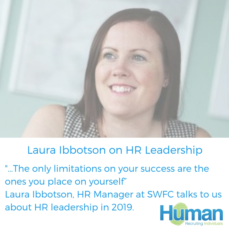 """""""…The only limitations on your success are the ones you place on yourself"""" – Laura Ibbotson, HR Manager at SWFC talks to us about HR leadership in 2019."""