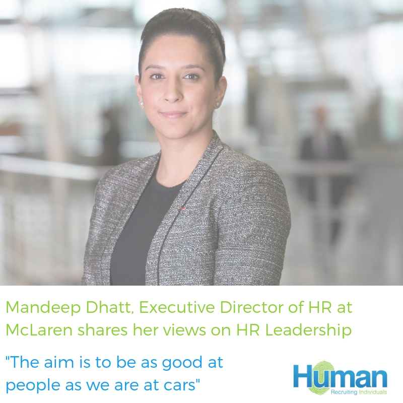 """The aim is to be as good at people as we are at cars"". – Mandeep Dhatt, Executive Director of HR  at McLaren talks to us about HR leadership in 2019."