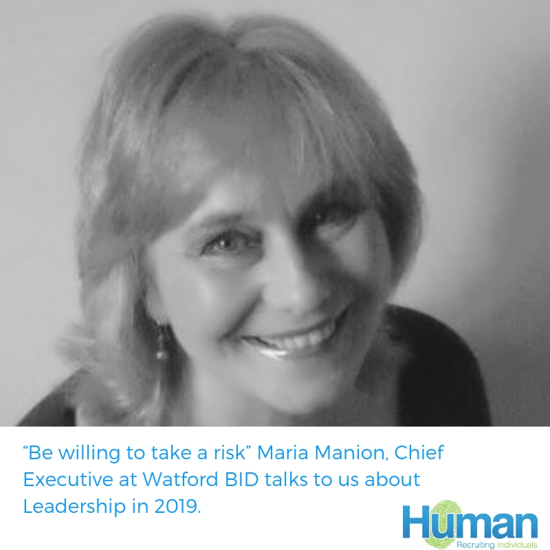 """""""Be willing to take a risk"""" Maria Manion, Chief Executive at Watford BID talks to us about Leadership in 2019"""
