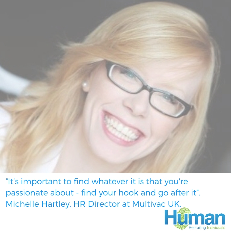 """""""It's important to find whatever it is that you're passionate about – find your hook and go after it"""". Michelle Hartley, HR Director at Multivac UK."""