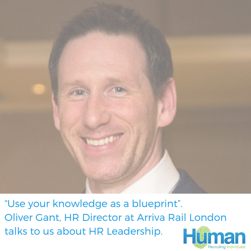"""Use your knowledge as a blueprint"". Oliver Gant, HR Director at Arriva Rail London talks to us about HR Leadership in 2019"