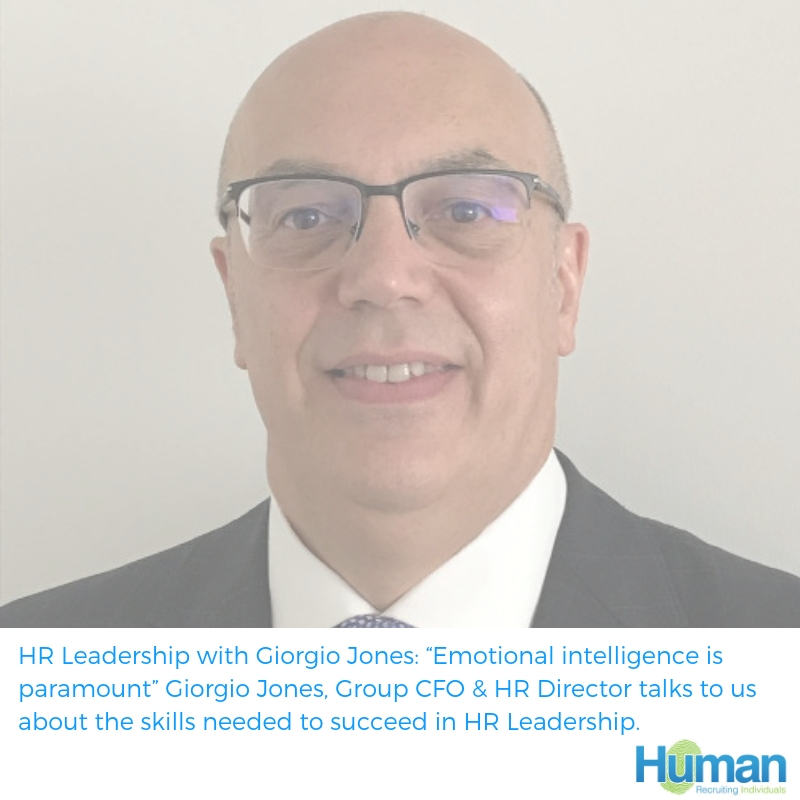 "HR Leadership with Giorgio Jones: ""Emotional intelligence is paramount"" Giorgio Jones, Group CFO & HR Director talks to us about the skills needed to succeed in HR Leadership."