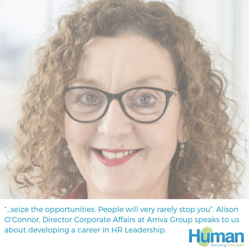 """…seize the opportunities. People will very rarely stop you"". Alison O'Connor, Director Corporate Affairs at Arriva Group speaks to us about developing a career in HR Leadership."