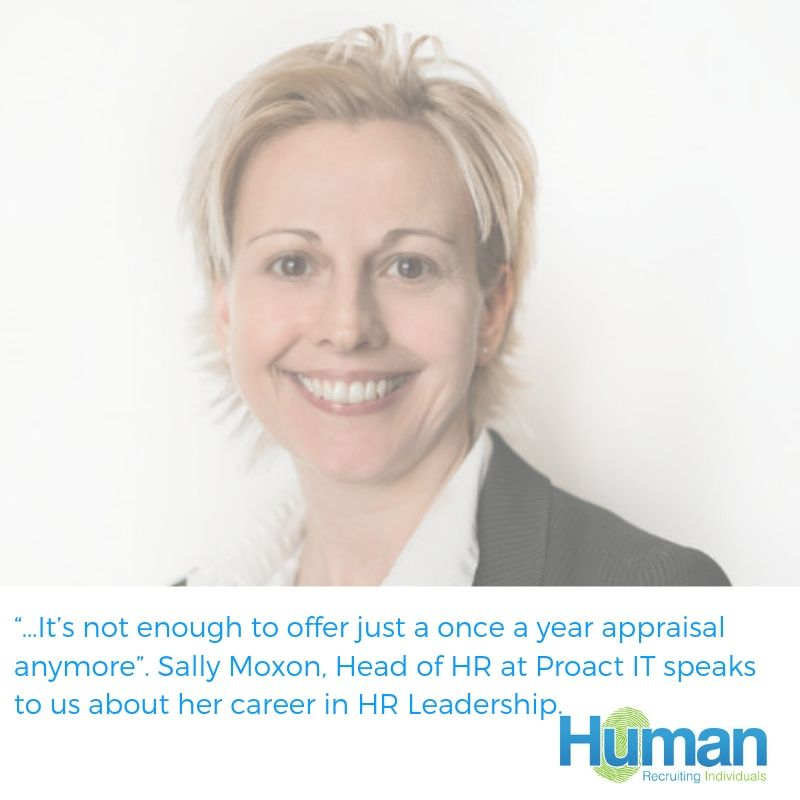 """…It's not enough to offer just a once a year appraisal anymore"". Sally Moxon, Head of HR at Proact IT speaks to us about her career in HR Leadership."