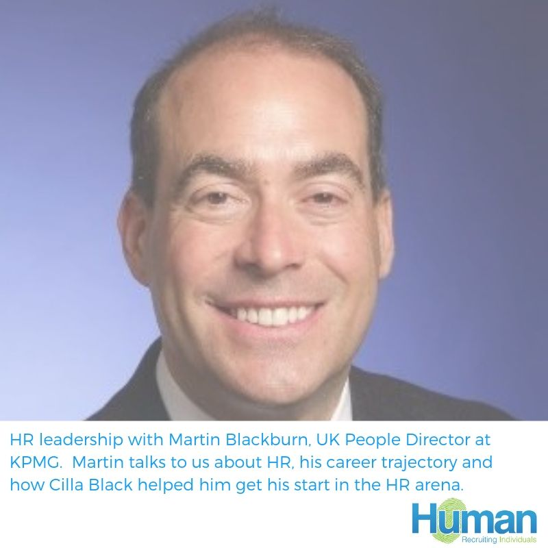 HR leadership with Martin Blackburn, UK People Director at KPMG.  Martin talks to us about HR, his career trajectory and how Cilla Black helped him get his start in the HR arena.