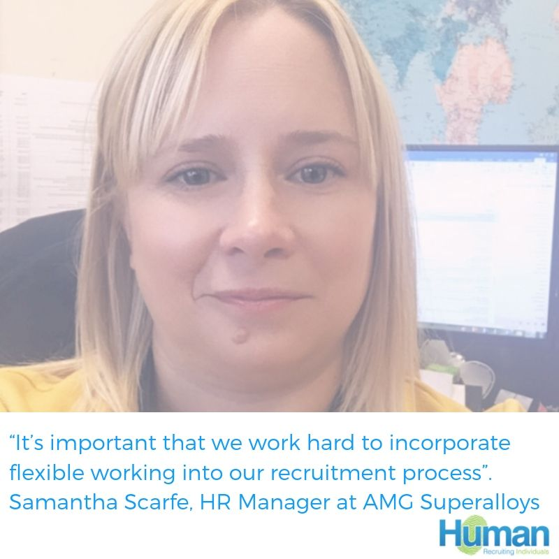 """It's important that we work hard to incorporate flexible working into our recruitment process"". Samantha Scarfe, HR Manager at AMG Superalloys speaks to us about challenges facing the sector."