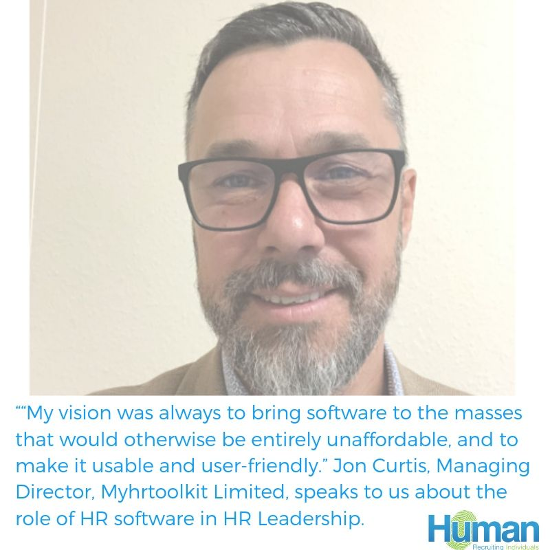 """My vision was always to bring software to the masses that would otherwise be entirely unaffordable, and to make it usable and user-friendly."" Jon Curtis, Managing Director, Myhrtoolkit Limited, speaks to us about the role of HR software in HR Leadership."