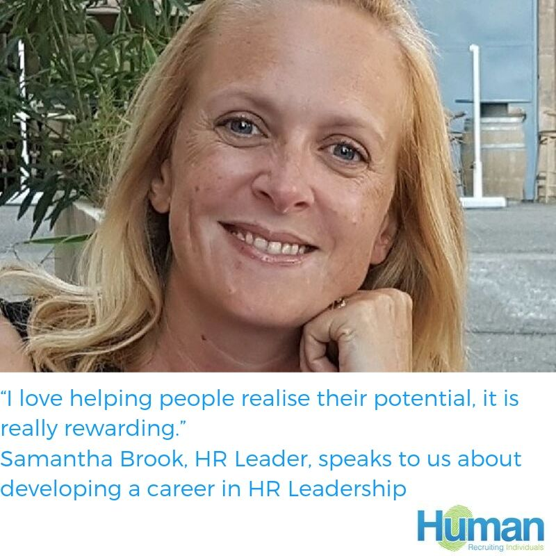 """I love helping people realise their potential, it is really rewarding.""- Samantha Brook, HR Leader, speaks to us about developing a career in HR Leadership."