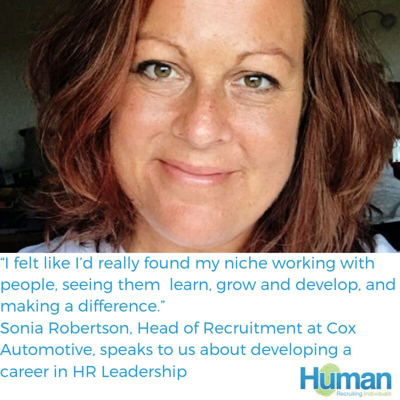 """""""I felt like I'd really found my niche working with people, seeing them learn, grow and develop, and making a difference."""" Sonia Robertson, Head of Recruitment at Cox Automotive, speaks to us about developing a career in HR Leadership."""
