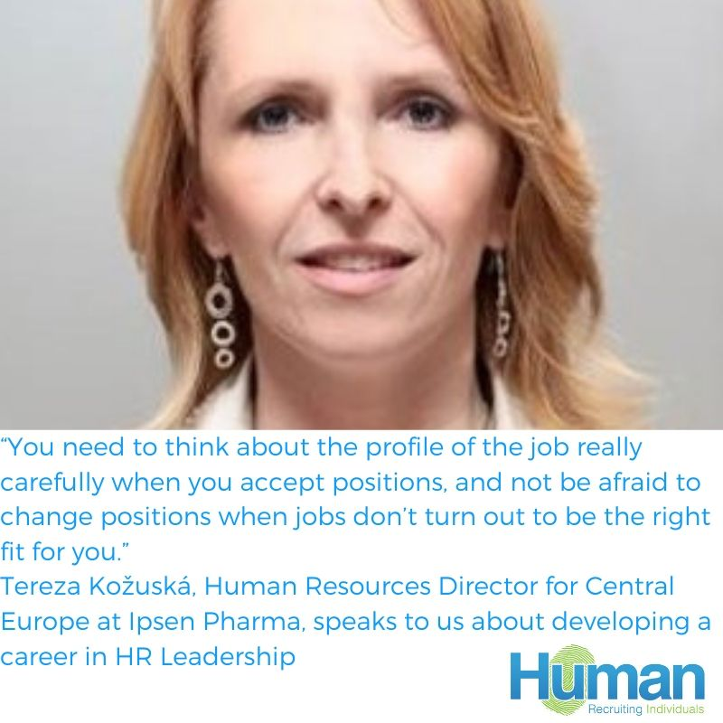 On Finding The Right Fit in HR Roles: Tereza Kožuská, Human Resources Director for CE at Ipsen Pharma