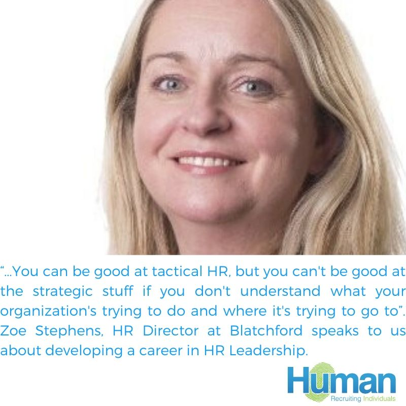 Developing a Career in HR Leadership: Interview With Zoe Stephens, HR Director at Blatchford
